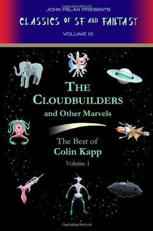 The Cloudbuilders and Other Marvels: 10  by  Colin Kapp