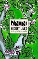 Secret Lives  by  Ngũgĩ wa Thiong'o