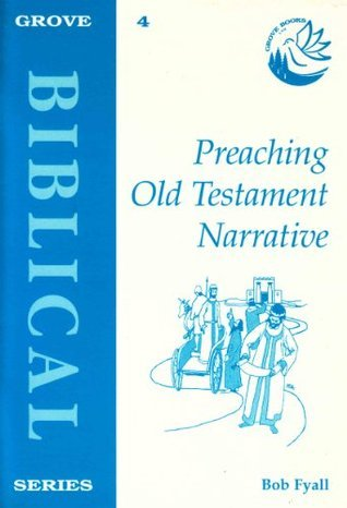 Preaching Old Testament Narrative  by  Robert S. Fyall