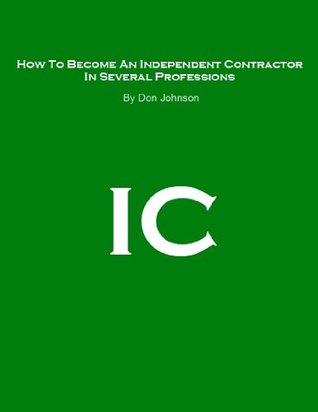 How To Become An Independent Contractor In Several Professions Don Johnson