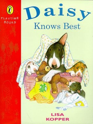 Daisy Knows Best (Puffin playtime books)  by  Lisa Kopper