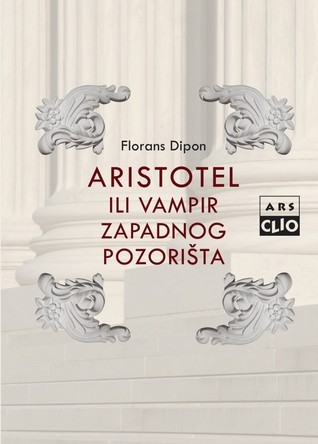 Aristotel ili vampir zapadnog pozorišta  by  Florence Dupont