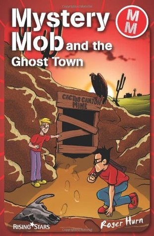 Mystery Mob: The Ghost Town Roger Hurn