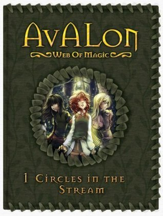 Circles in the Stream (Avalon: Web of Magic #1)  by  Rachel Roberts