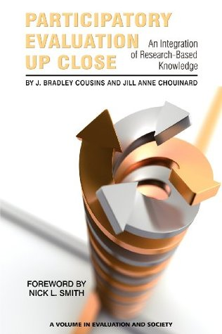 Participatory Evaluation in Education: Studies in Evaluation Use and Organizational Learning  by  J. Bradley Cousins
