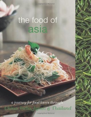 The Food Of Asia: A Journey For Food Lovers Murdoch Books