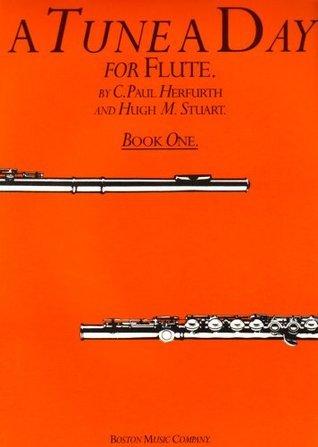 A Tune a Day: Flute, Book 1 C. Paul Herfurth
