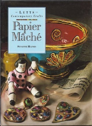 Papier Mache  by  Susanne Haines