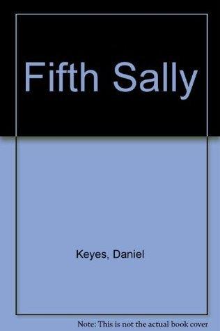 Fifth Sally  by  Daniel Keyes