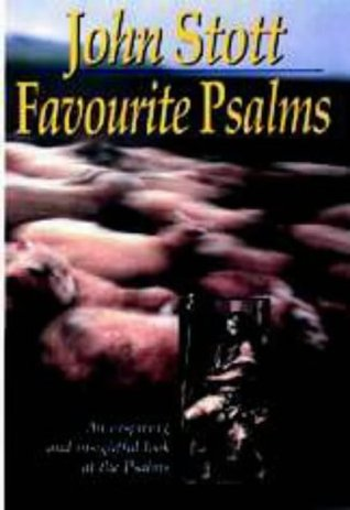 Favourite Psalms John R.W. Stott