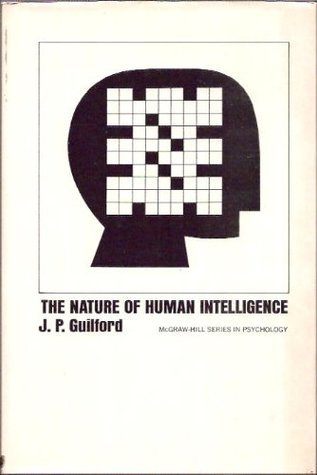 Nature of Human Intelligence Joy P. Guilford