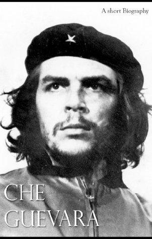 Che Guevara: And the Revolution Anna G
