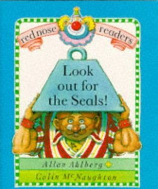 Look Out For The Seals! (Red Nose Readers)  by  Allan Ahlberg