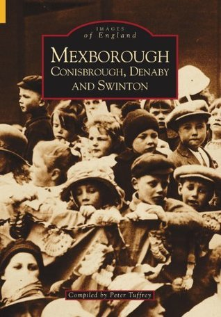 Mexborough, Conisbrough, Denaby and Swinton  by  Peter Tuffrey