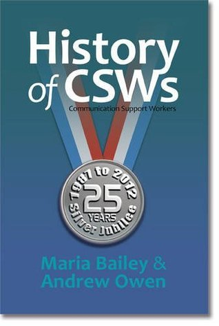 History of CSWS: Communication Support Workers Maria Anne Bailey