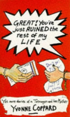 Great!: Youve Just Ruined the Rest of My Life (Puffin Teenage Books)  by  Yvonne Coppard