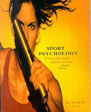 Sports Psychology: Concepts and Applications Richard H. Cox