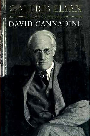 G.M. Trevelyan: a life in history  by  David Cannadine