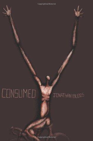 Consumed Jonathan Budds