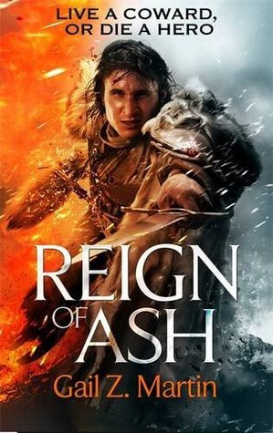 Reign of Ash  by  Gail Z. Martin