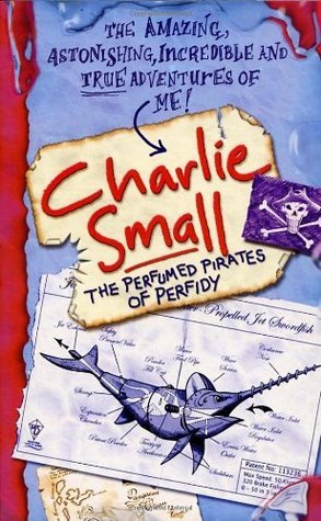 Charlie Small: The Perfumed Pirates of Perfidy Nick Ward