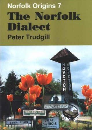 The Norfolk Dialect (Norfolk Origins)  by  Peter Trudgill