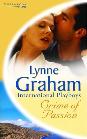 Crime of Passion (Lynne Graham Collection, #7) Lynne Graham