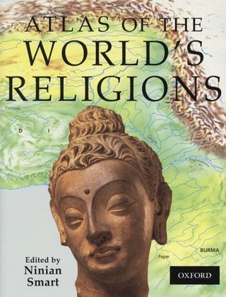 Atlas Of The Worlds Religions  by  Ninian Smart