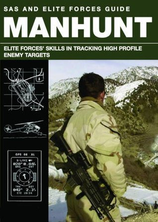 Manhunt: The Art and Science of Tracking High Profile Enemy Targets  by  Alexander Stilwell