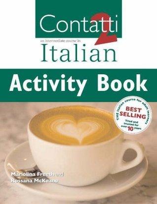 Contatti 2: An Intermediate Course in Italian. Activity Book  by  Mariolina Freeth