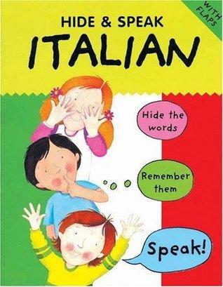 Hide and Speak Italian  by  Catherine Bruzzone