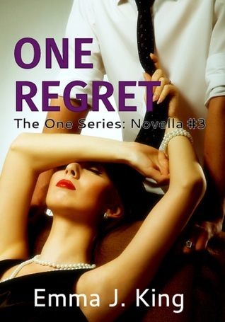 One Regret (One Series Novella #3)  by  Emma J. King