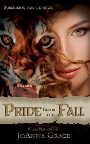 Pride Before The Fall (The Blake Pride series)  by  JoAnna Grace
