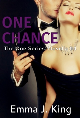 One Chance (The One Series, #4) Emma J. King
