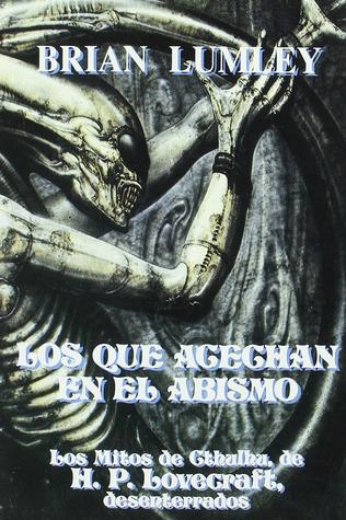 Los Que Acechan En El Abismo  by  Brian Lumley