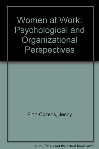 Women at Work: Psychological and Organizational Perspectives  by  Jenny Firth-Cozens