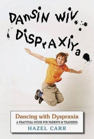 Dancing With Dyspraxia: A Practical Guide For Parents and Teachers  by  Hazel Carr