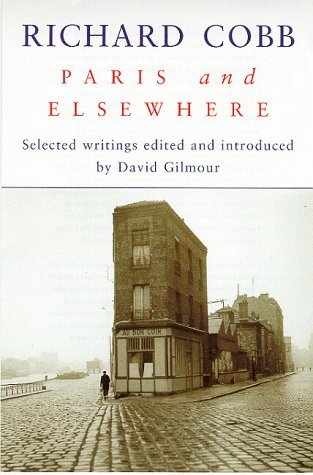 Paris & Elsewhere: Selected Writings  by  Richard Cobb