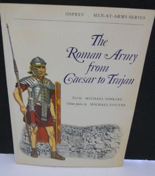 The Roman Army From Caesar To Trajan  by  Michael Simkins
