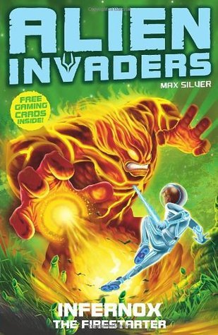 Alien Invaders 2: Infernox - The Fire Starter  by  Max Silver