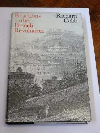 Reactions to the French Revolution  by  Richard Cobb