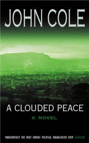 A Clouded Peace: A Novel John Cole
