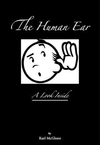 The Human Ear: A Look Inside  by  Karl McGlone