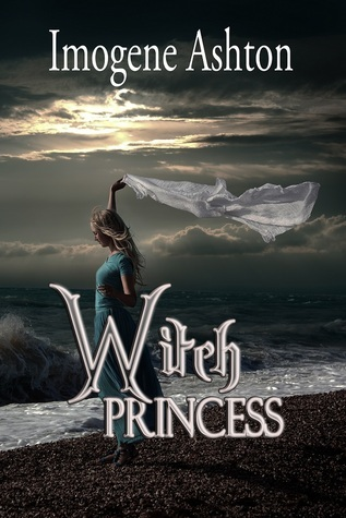 Witch Princess (Songs of the Mages Chronicles #1)  by  Imogene Ashton