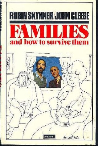 Families, And How To Survive Them Robin Skynner