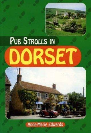 Pub Strolls in Dorset  by  Anne-Marie Edwards