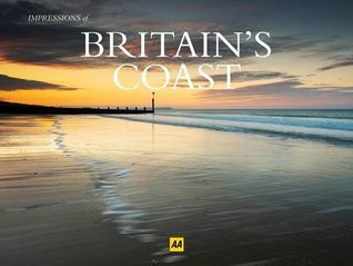 Impressions of Britains Coast.  by  A.A. Publishing