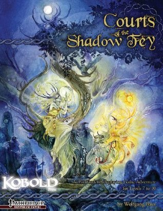 Courts of the Shadow Fey Wolfgang Baur