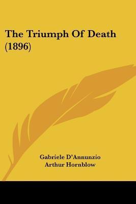 The Triumph Of Death (1896) Gabriele DAnnunzio