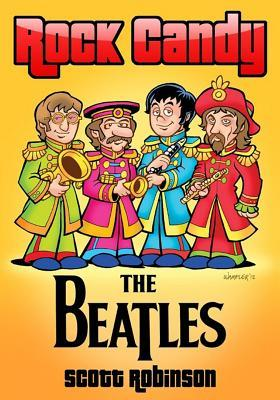 Rock Candy: The Beatles  by  Scott Robinson